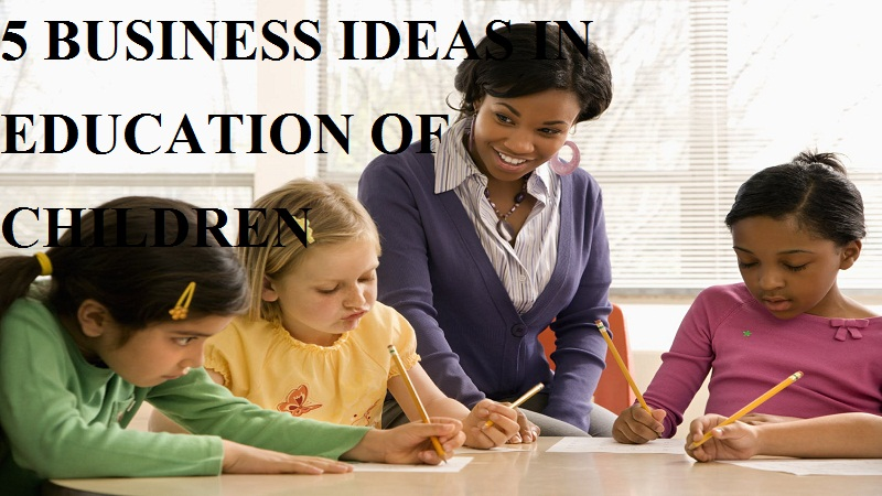 business ideas in education